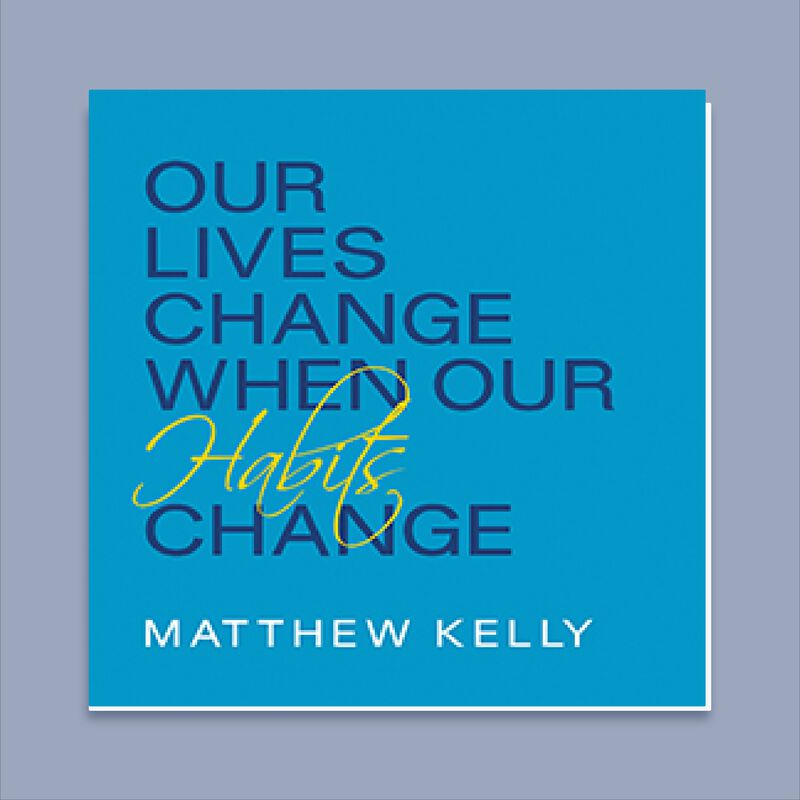 Our Lives Change When Our Habits Change CD by Matthew Kelly image number 0