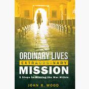 Ordinary Lives Extraordinary Mission