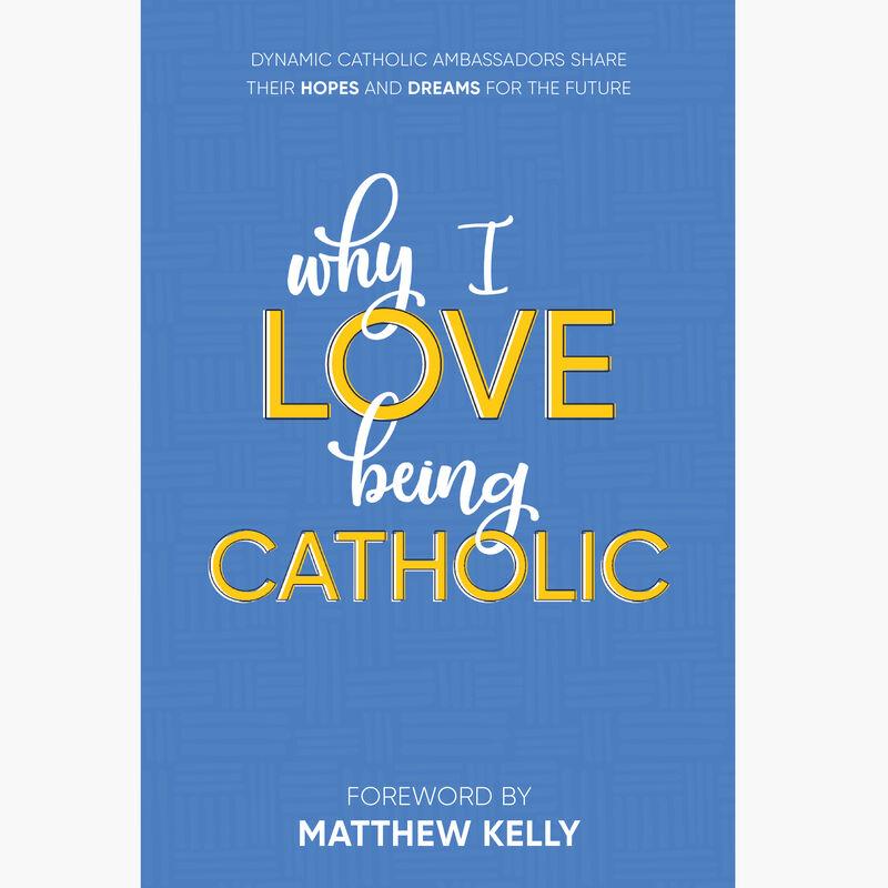Why I Love Being Catholic image number 0