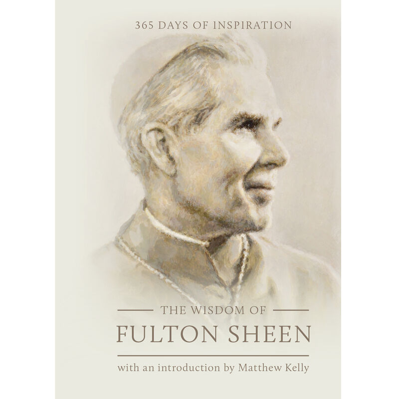 Book cover for The Wisdom of Fulton Sheen, quotes by Fulton Sheen image number 0