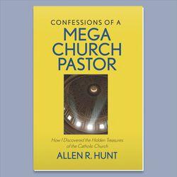 Confessions of a Mega-Church Pastor