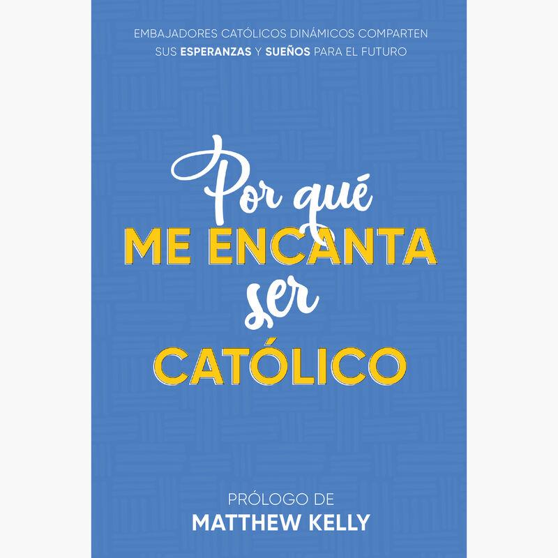 Por qué Me Encanta ser Católico image number 0