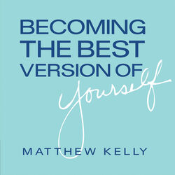 Becoming the Best Version of Yourself