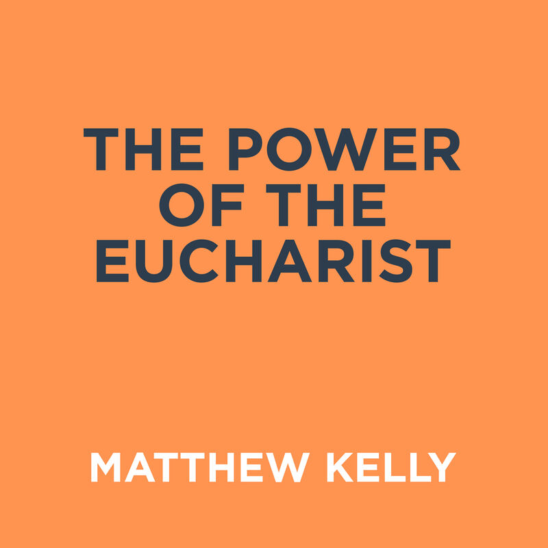 The Power of the Eucharist image number 0