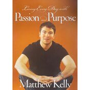 Living Every Day with Passion and Purpose