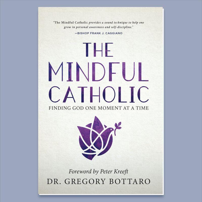 The Mindful Catholic by Dr. Gregory Bottaro image number 0