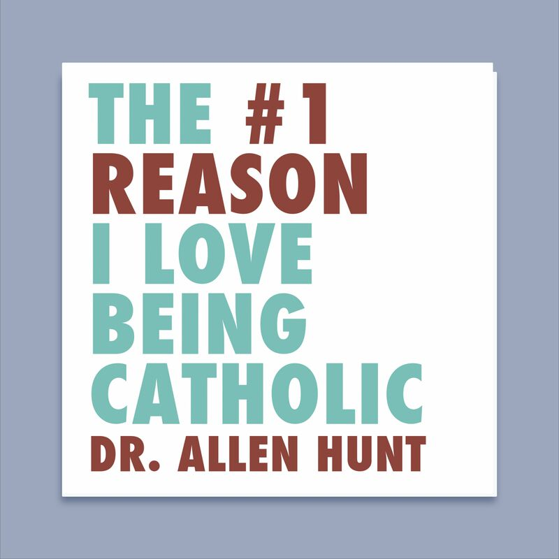 The Number One Reason I Love Being Catholic by Allen Hunt image number 0