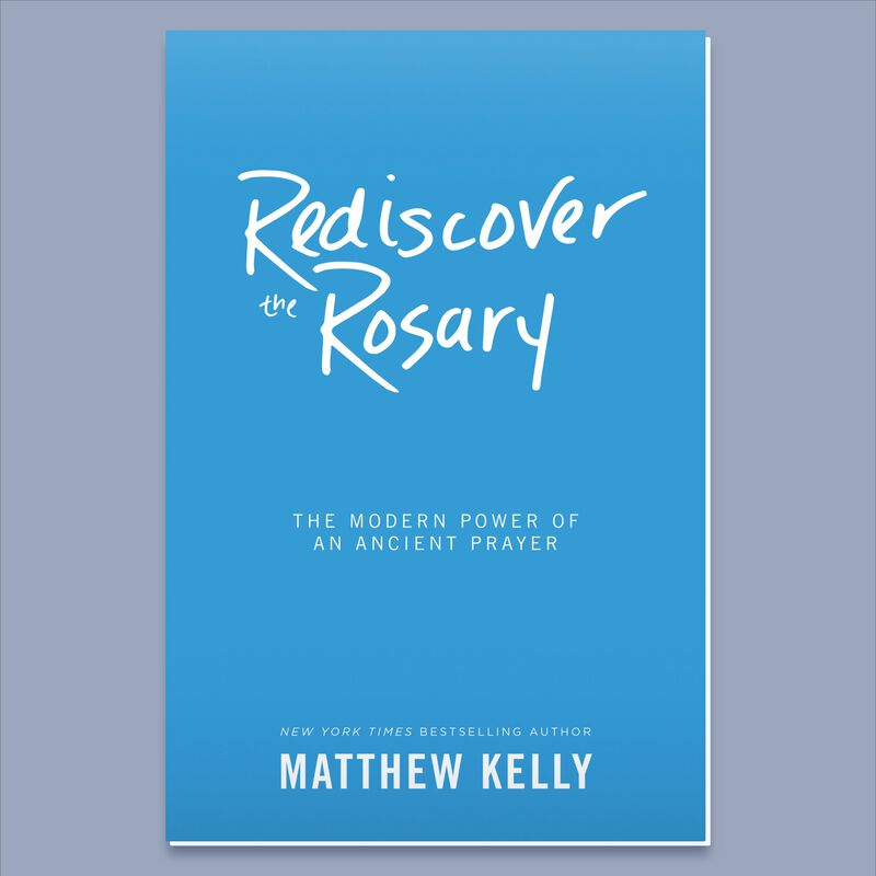 Rediscover The Rosary by Matthew Kelly image number 0