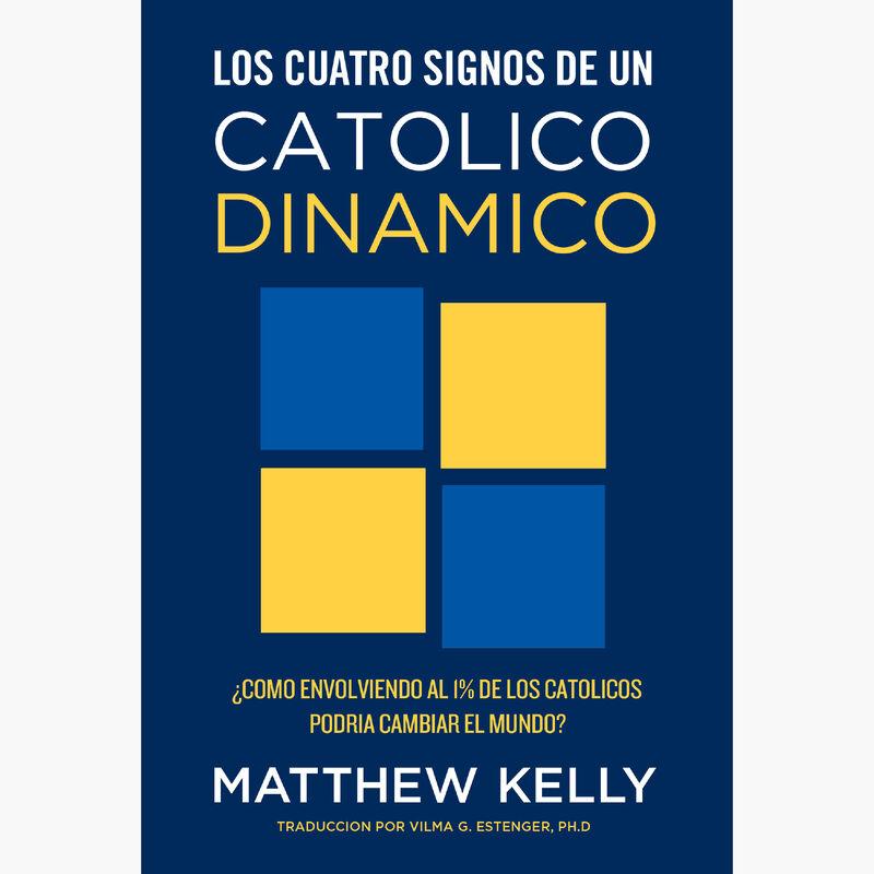 Los Cuatros Signos de un Catolico Dinamico image number 0