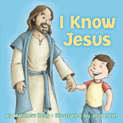 I Know Jesus