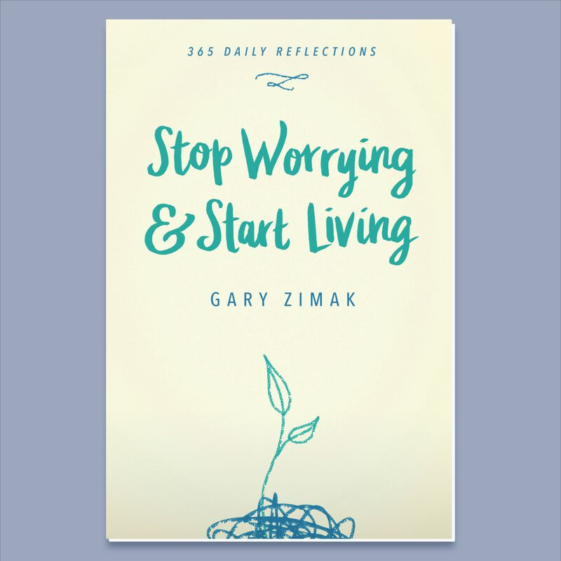 Stop Worrying And Start Living by Gary Zimak image number 0