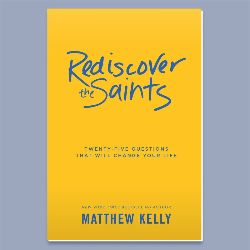 Rediscover The Saints by Matthew Kelly image number 0