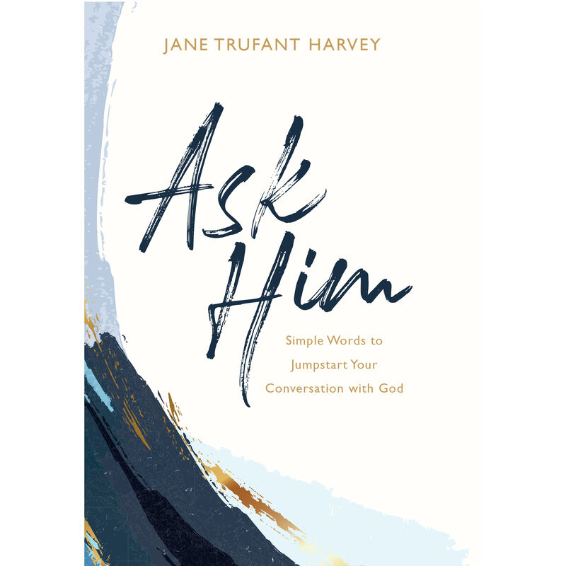 Book cover for Ask Him by Jane Trufant Harvey image number 0