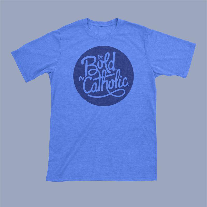 Product image for Be Bold. Be Catholic T-Shirt image number 0