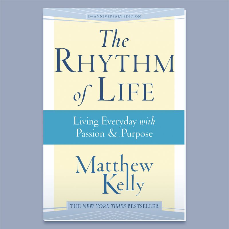 The Rhythm of Life by Matthew Kelly image number 0
