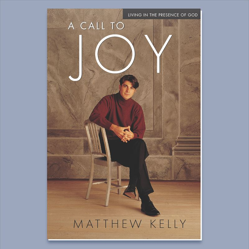 A Call To Joy By Matthew Kelly image number 0