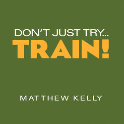 Don't Just Try Train