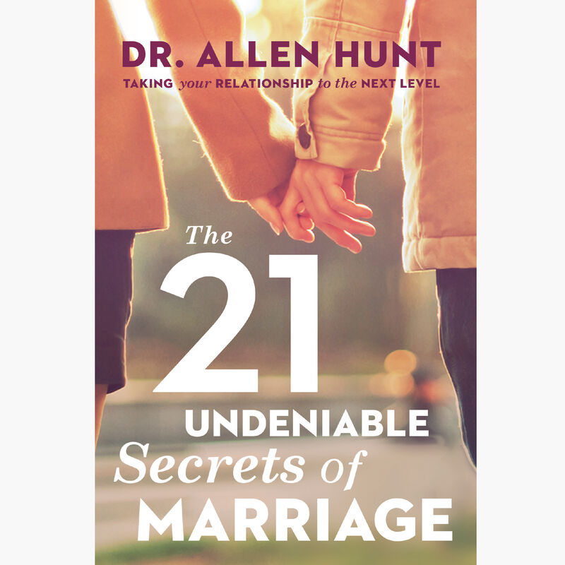 Book cover for The 21 Undeniable Secrets of Marriage by Dr. Allen Hunt image number 0