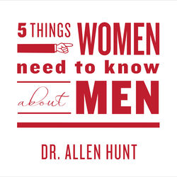 Five Things Women Need to Know About Men