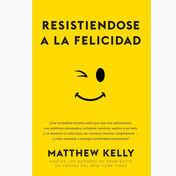 Resistiendose a la Felicidad