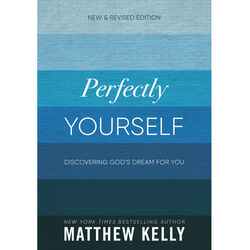 Perfectly Yourself: Revised Edition