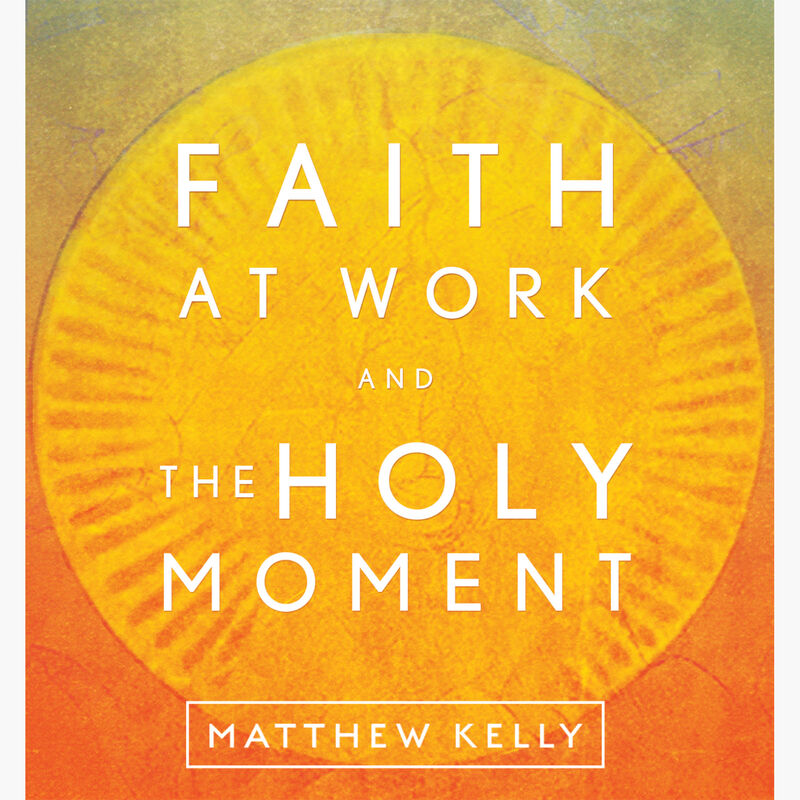 Faith at Work & the Holy Moment image number 0