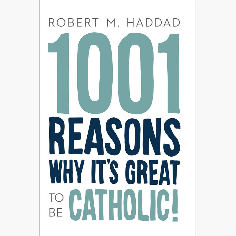 1001 Reasons Why It's Great to Be Catholic image number 0