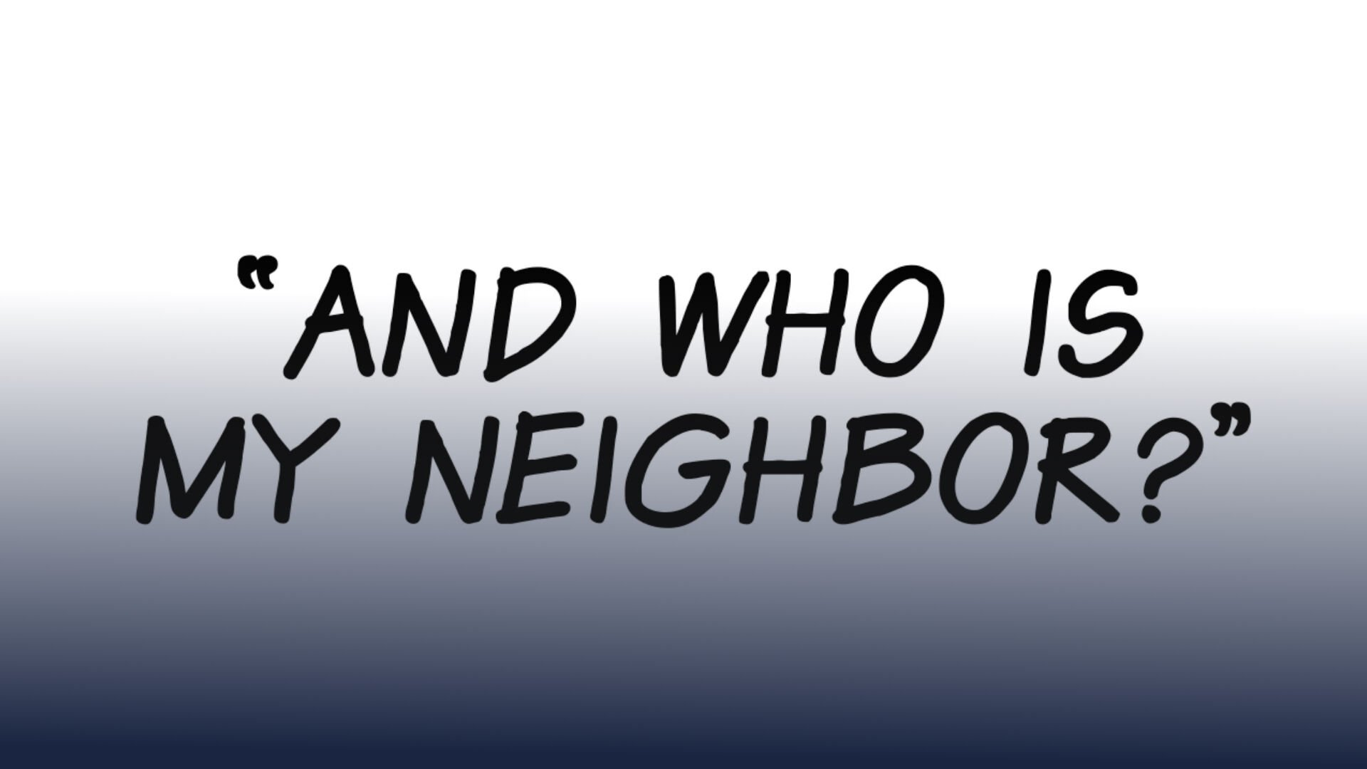 A WORLD WITHOUT NEIGHBORS